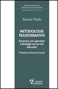 Metodologie trasformative. Lavorare con operatori e famiglie nei servizi educativi