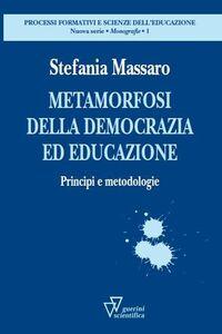 Metamorfosi della democrazia. Principi e metodologie