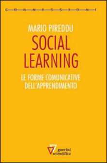 Social learning. Le forme comunicative dell'apprendimento - Mario Pireddu - copertina