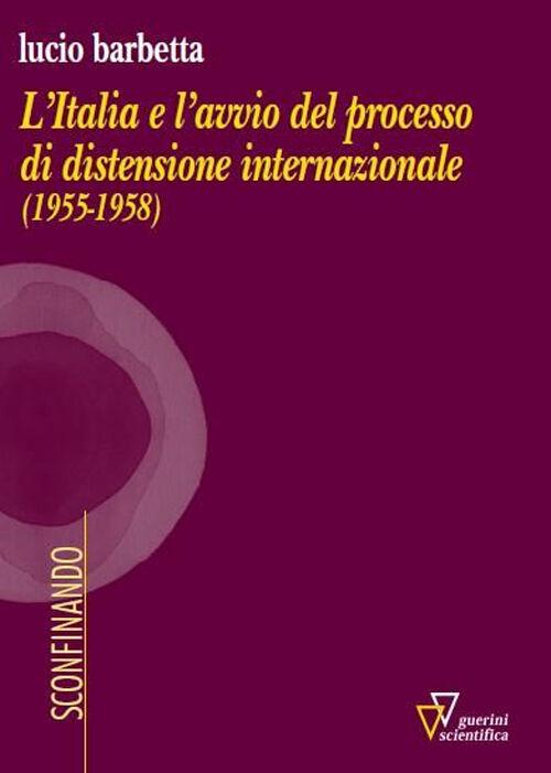 L' Italia e l'avvio del processo di distensione internazionale (1955-1958)