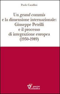 Un grand commis e la dimensione internazionale: Giuseppe Petrilli e il processo di integrazione europea (1950-1989)