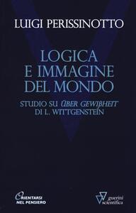 Logica e immagine del mondo. Studi su «Über Gewissheit» di L. Wittgenstein