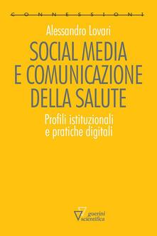 Social media e comunicazione della salute. Profili istituzionali e pratiche digitali.pdf