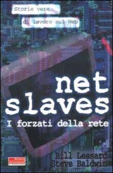 Voluntariadobaleares2014.es Net slaves. I forzati della rete. Storie vere di lavoro sul web Image