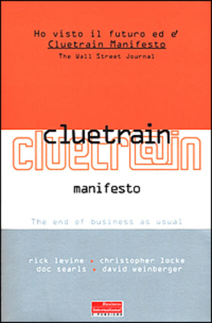 Cluetrain Manifesto. The end of business as usual - copertina
