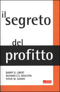 Il Il segreto del profitto - Libert Barry Boulton Richard E. S. Samek M. Steve - wuz.it