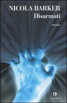Disarmati - Nicola Barker - copertina