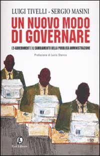 Un nuovo modo di governare. L'e-government e il cambiamento della pubblica amministrazione