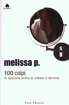 100 colpi di spazzola prima di andare a dormire - Melissa P. - copertina