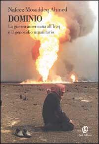 Dominio. La guerra americana all'Iraq e il genocidio umanitario