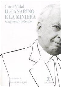 Il canarino e la miniera. Saggi letterari (1956-2000)