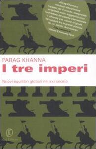 I tre imperi. Nuovi equilibri globali nel XXI secolo