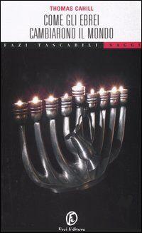 Come gli ebrei cambiarono il mondo