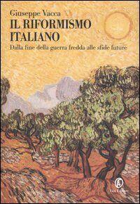 Il riformismo italiano. Dalla fine della guerra fredda alle sfide future