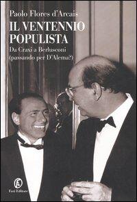Il ventennio populista. Da Craxi a Berlusconi (passando per D'Alema?)
