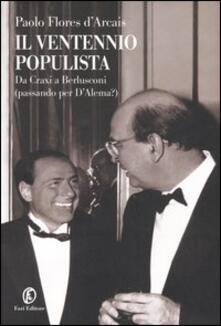 Secchiarapita.it Il ventennio populista. Da Craxi a Berlusconi (passando per D'Alema?) Image