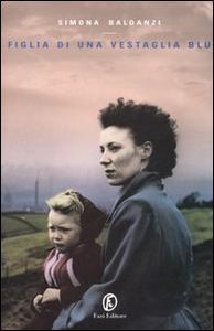 Libro Figlia di una vestaglia blu Simona Baldanzi