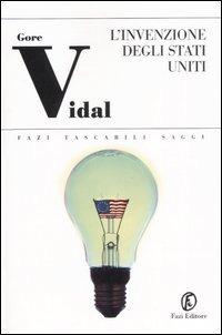 L' L' invenzione degli Stati Uniti. I padri: Washington, Adams, Jefferson - Vidal Gore - wuz.it