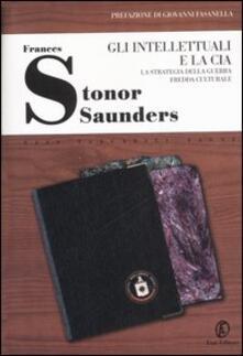 Gli intellettuali e la CIA. La strategia della guerra fredda culturale - Frances Stonor Saunders - copertina