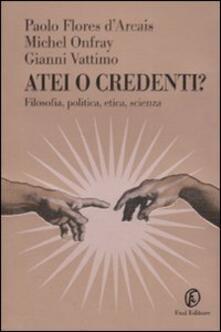 Lpgcsostenible.es Atei o credenti? Filosofia, politica, etica, scienza Image