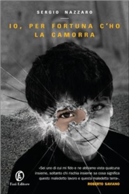 Io, per fortuna c'ho la camorra - Sergio Nazzaro - copertina