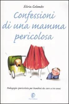 Winniearcher.com Confessioni di una mamma pericolosa. Pedagogia spericolata per bambini da zero a tre anni Image