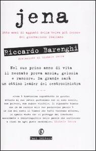 Jena. Otto anni di agguati della belva più feroce del giornalismo italiano