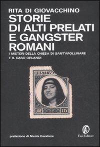 Storie di alti prelati e gangster romani. I mistreri della chiesa di Sant'Apollinare e il caso Orlandi