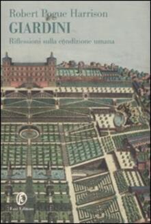 Giardini. Riflessioni sulla condizione umana - Robert Pogue Harrison - copertina