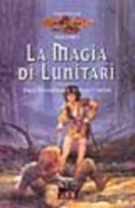 La magia di Lunitari. I preludi. Vol. 1