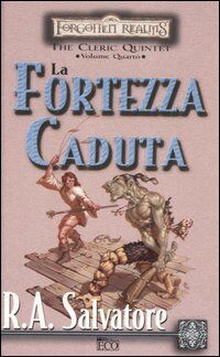 La fortezza caduta. The Cleric Quintet. Forgotten Realms. Vol. 4