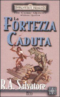 La fortezza caduta. The Cleric Quintet. Forgotten Realms. Vol. 4
