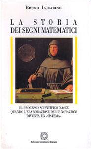 La storia dei segni matematici. Il processo scientifico nasce quando l'elaborazione delle notazioni diventa un «Sistema»