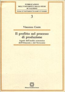 Il profitto nel processo di produzione. Aspetti dell'analisi economica dell'Ottocento e del Novecento
