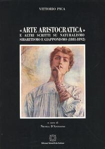 Arte aristocratica e altri scritti su naturalismo sibaritismo e giapponismo (1881-1892)
