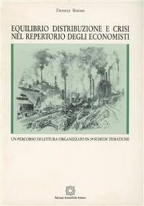 Equilibrio, distribuzione e crisi nel repertorio degli economisti. Un percorso di lettura organizzato in 39 schede tematiche