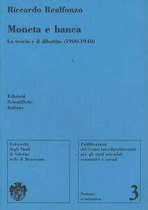 Moneta e banca. La teoria e il dibattito (1900-1940)