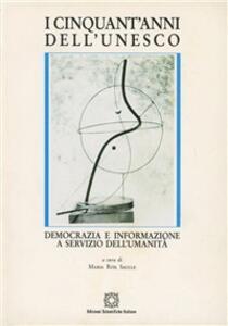 I cinquant'anni dell'Unesco. Democrazia e informazione a servizio dell'umanità