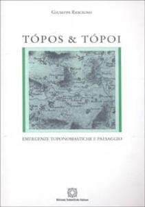 Tòpos e tòpoi. Emergenze toponomastiche e paesaggio