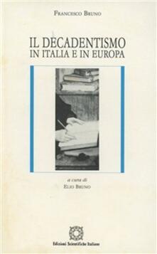Il decadentismo in Italia e in Europa - Francesco Bruno - copertina