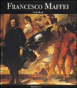 Francesco Maffei. Opera completa - Paola Rossi - 4