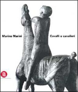 Marino Marini. Cavalli e cavalieri. Ediz. italiana e inglese
