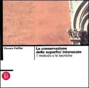 La conservazione delle superfici intonacate. Il metodo e le tecniche - Cesare Feiffer - copertina