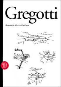 Vittorio Gregotti. Racconti di architettura - copertina