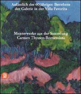 Capolavori dalla collezione di Carmen Thyssen-Bornemisza. 120 dipinti dal Seicento alle avanguardie storiche. Ediz. tedesca - copertina