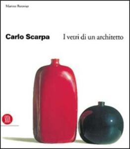 Carlo Scarpa. I vetri di un architetto