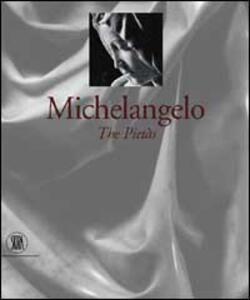 Michelangelo. Le Pietà. Ediz. inglese - Antonio Paolucci - copertina