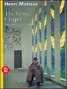 Henri Matisse. The Vence Chapel. The Archive of a Creation - copertina