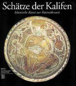 Schätze der Kalifen. Islamische kunst zur fatimidenzeit - copertina