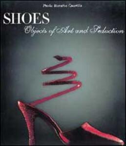 Scarpe. Oggetti d'arte e di seduzione. Ediz. inglese - copertina